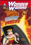 DC Comics Super Heroes: Wonder Woman: Sword of the Dragon Trade Paperback