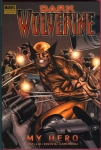 Dark Wolverine Vol.2: My Hero Hard Cover
